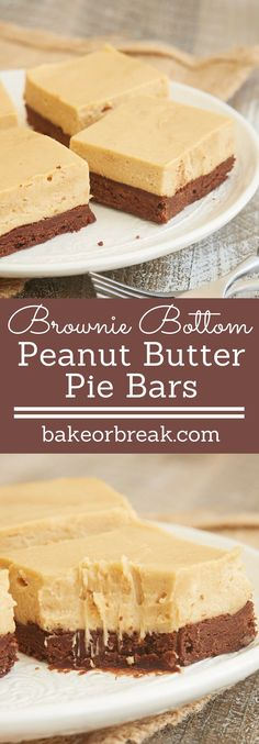 Chocolate and peanut butter is one of the best flavor combinations. These Brownie Bottom Peanut Butter Pie Bars are such a fantastic way to enjoy that favorite pair! - Bake or Break