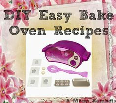 DIY Easy Bake Oven Recipes Don't tell but I think my lil girl is getting one for Christmas! I need the ideas!!!