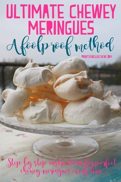 Ultimate Chewy Meringues: A Foolproof Method