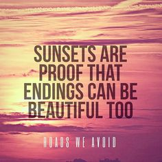 Sunsets are proof that endings can be beautiful too. #silverlinings #positivethinking #goodthingsinlife