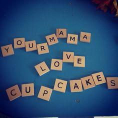 mmmm, cupcakes + scrabble tiles