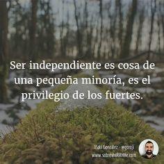 Ser independiente es... #frasesdemiagenda #frases #citas #fotodeldia #picoftheday