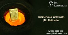 #Refine Your #Gold with #JBLRefineries