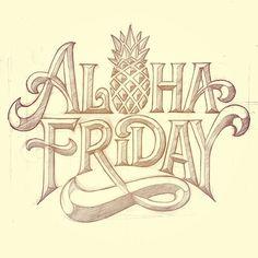 matthewtapia: Aloha Friday! #lettering #sketch #alohafriday