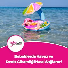 Bebeklerde Havuz ve Deniz Güvenliğini Sağlamak  İçin Alınması Gereken Önlemler Nelerdir? #gebecom #gebeonline  ▶️goo.gl/CzyDB6