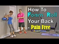 4 Ways To Foam Roll Away Back Pain | Exercises For Injuries