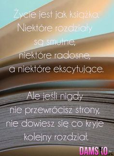życie.... Forever Book, More Words, Pretty Words, Never Give Up, True Quotes, Life Lessons, Quotations, Texts, Poems