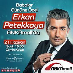 Babalar Gününe özel Erkan Petekkaya #ANKAmall'da!  21 Haziran 15:00