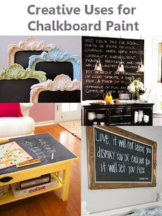 Creative uses for chalkboard paint DIY    Or....Make Your Own Chalkboard Paint!       1 cup of flat paint + 1 tablespoon unsanded grout = chalk paint!