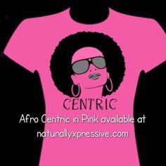 Afro Centric!  Express yourself.. Naturally!  #nxtees #teamnatural #naturalhair #fcanaturals