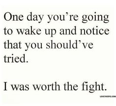 I Was Worth The Fight Pictures, Photos, and Images for Facebook, Tumblr, Pinterest, and Twitter