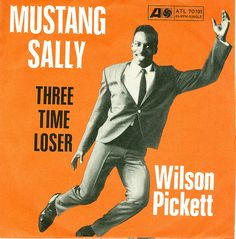 """Pin for Later: Wedding Music: The Ultimate Oldies Playlist """"Mustang Sally"""" by Wilson Pickett Vinyl Cover, Cd Cover, Album Covers, Top Ten Songs, Wilson Pickett, Mix Cd, Wall Of Sound, Classic Songs, Sweet Soul"""