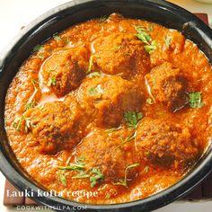 Lauki kofta recipe home-style / How to make kofta with lauki - Silpa's Kitchen Veg Recipes, Side Recipes, Curry Recipes, Indian Food Recipes, Cooking Recipes, Healthy Recipes, Indian Foods, Healthy Food
