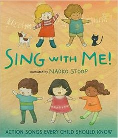 Buy Sing with Me!: Action Songs Every Child Should Know by Naoko Stoop and Read this Book on Kobo's Free Apps. Discover Kobo's Vast Collection of Ebooks and Audiobooks Today - Over 4 Million Titles! New Children's Books, Good Books, Toddler Books, Childrens Books, Classic Baby Books, Nursery Songs, Nursery Rhymes, Action Songs, The New Classic