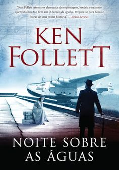 A pensadora: Livro: Noite Sobre as Águas - Ken Follett