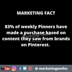 If you are planing for putting up your visual content on some new platform then this marketing fact will help you understand why you should choose pinterest.  83% of weekly Pinners have made a purchase based on content they saw from brands on Pinterest. That means pinterest is one of the place which can help you to gain customers.  #marketingenthu #marketingenthufacts #stats #pintrest #leadgeneration #socialmediainfluence #pinner #brandawareness #influence #customer #conversion… Lead Generation, Gain, Meant To Be, Acting, Platform, Facts, Social Media, Content, Marketing