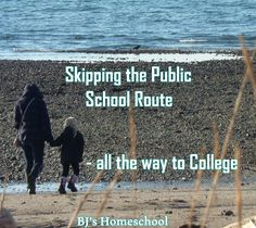 BJ's Homeschool - Our Journey Towards College: Skipping the Public School Route - all the way to ...