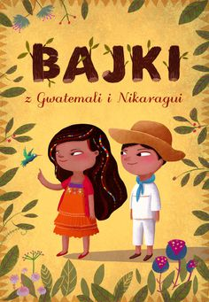 Guatemalan and Nicaraguan folk tales for children on Behance