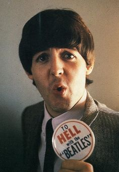 Paul McCartney - LOL! I think my dad used to have one of those pins back in the day