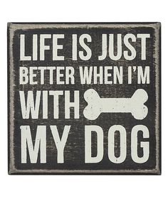 Look what I found on #zulily! 'With My Dog' Wall Sign by Primitives by Kathy #zulilyfinds