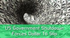 US Government Shutdown Forces Dollar To Slip  In early Asian trade on Monday, the United States dollar was on the back foot against the yen and the Swiss franc with little progress made over the U.S. budget standoff, keeping the dollar stuck close to lows of eight months against a basket of major currencies due to US government shutdown.