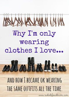 Inspired by the Fabulous Fashionistas, my goal is to only wear the clothes and outfits I love...even if it is the same one over again. Minimalism #minimalism #minimalist