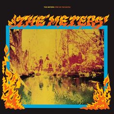 The Meters - Fire On The Bayou Limited Edition Colored LP