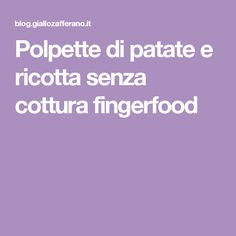 Polpette di patate e ricotta senza cottura fingerfood
