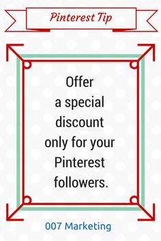 #PinterestTipoftheDay Offer a special discount for your Pinterest followers. Click the image to see more tips