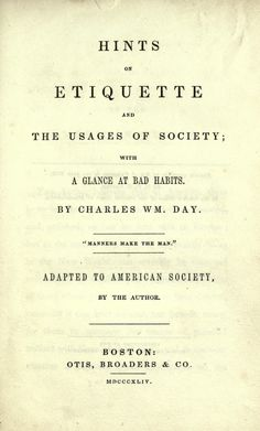 Hints on etiquette and the usages of society with a glance at bad habits ; adapted to American society by Day, Charles William; Stewart, George Rippey, 1895-  Published 1844