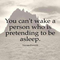 "There's an Aha moment. ""You can't wake a person who is pretending to be asleep."""
