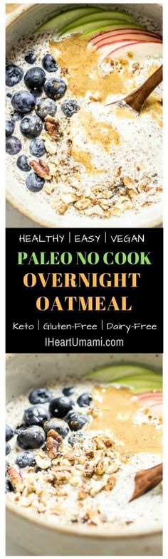 Creamy delicious Paleo Oatmeal . No cooking required. These Paleo overnight oats can be made hot or cold. Gluten, dairy, grain, egg free, and keto vegan friendly. Healthy easy Paleo Breakfast Oatmeal with endless variety. Read on for this breakfast on the go recipe ! #IHeartUmami#paleooatmeal #vegan #breakfast #cleaneating #grainfree #glutenfree #healthybreakfast
