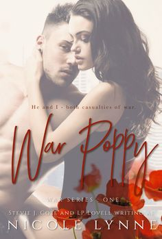 War Poppy by L.P. Lovell, Stevie J. Cole | War, #1 | Release Date February 6th, 2017 | Genres: Contemporary Romance, Erotic Romance