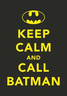 Keep calm and call Batman. Haha it's funny because I call Batman all the time. In fact, I live with him. Ha he's my dog! Frases Keep Calm, Keep Calm Quotes, Nananana Batman, Keep Calm Signs, Jolie Phrase, I Am Batman, Batman Stuff, Superman, Batman Logo