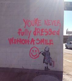 The 25 best Graffiti Quotes | You're NEVER fully dressed without a Smile