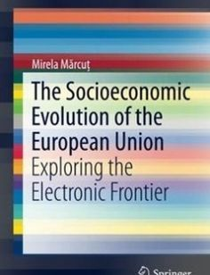 The Socioeconomic Evolution of the European Union: Exploring the Electronic Frontier free download by Mirela M?rcu? (auth.) ISBN: 9783319403038 with BooksBob. Fast and free eBooks download.  The post The Socioeconomic Evolution of the European Union: Exploring the Electronic Frontier Free Download appeared first on Booksbob.com.