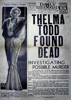 Thelma Todd, who died mysteriously in Santa Monica in 1935.  http://benny-drinnon.blogspot.com/2012/12/daily-record-dec-16-1935.html