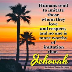 If we work at imitating Jehovah, then we'll automatically treat people in a loving and respectful manner.