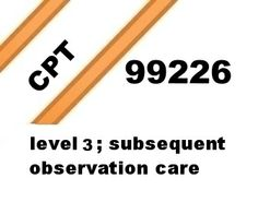 CPT 99226 (level 3) subsequent observation care code lecture.