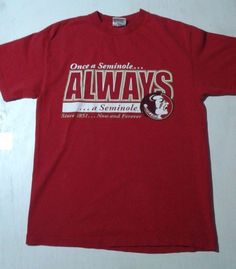 "Mens FLORIDA STATE SEMINOLES M Medium ""ONCE A SEMINOLES ALWAYS A SEMINOLES"" #TCX #FloridaStateSeminoles"