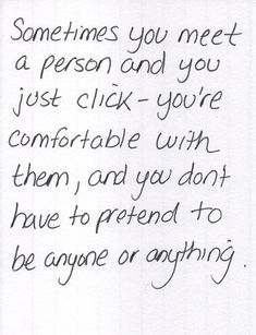 the most comfortable feeling is to be able to be yourself with someone else