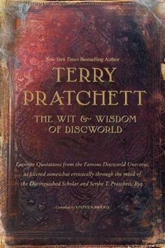The Wit and Wisdom of Discworld. Must have this edition with this awesome cover.