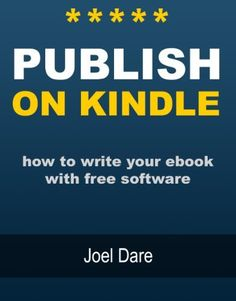 Publish on Kindle; How to write your ebook with free software by Joel Dare, http://www.amazon.com/dp/B00A4112ZM/ref=cm_sw_r_pi_dp_kg.Bsb0K00RQN