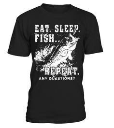 Eat Sleep Fish Repeat - Fishing Shirt  #gift #idea #shirt #image #funny #fishingshirt #mother #father #lovefishing