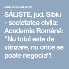 """SĂLIŞTE, jud. Sibiu - societatea civila: Academia Română: """"Nu totul este de vânzare, nu orice se poate negocia""""!"""