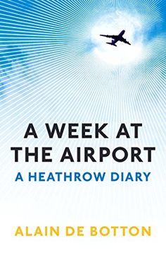 A Week at the Airport: A Heathrow Diary by Alain De Botton https://www.amazon.com/dp/1846683599/ref=cm_sw_r_pi_dp_x_kSH8zb6J9Q89K