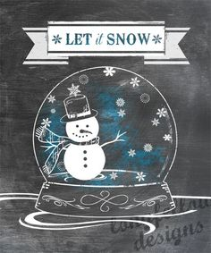Let It Snow - Snowman / Snowflake Christmas Snow Globe - Chalkboard Look 11 x 14 Print - Comes with the blue or without