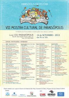 Em sete anos de Mostra Cultural, o evento já contou com a participação de mais de 70 mil pessoas, e oferece uma programação variada que inclui oficinas de música, dança, teatro, exposições de arte, trabalhos educativos, entre outras. Além disso, integra atividades da Semana de Paraisópolis, que vai acontecer de .