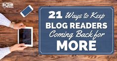21 Ways to Keep Your Blog Readers Coming Back for More - @kimgarst
