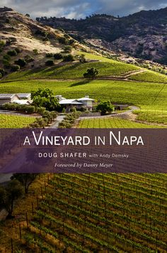 Book Review: A Vineyard in Napa by Doug Shafer with Andy Demsky